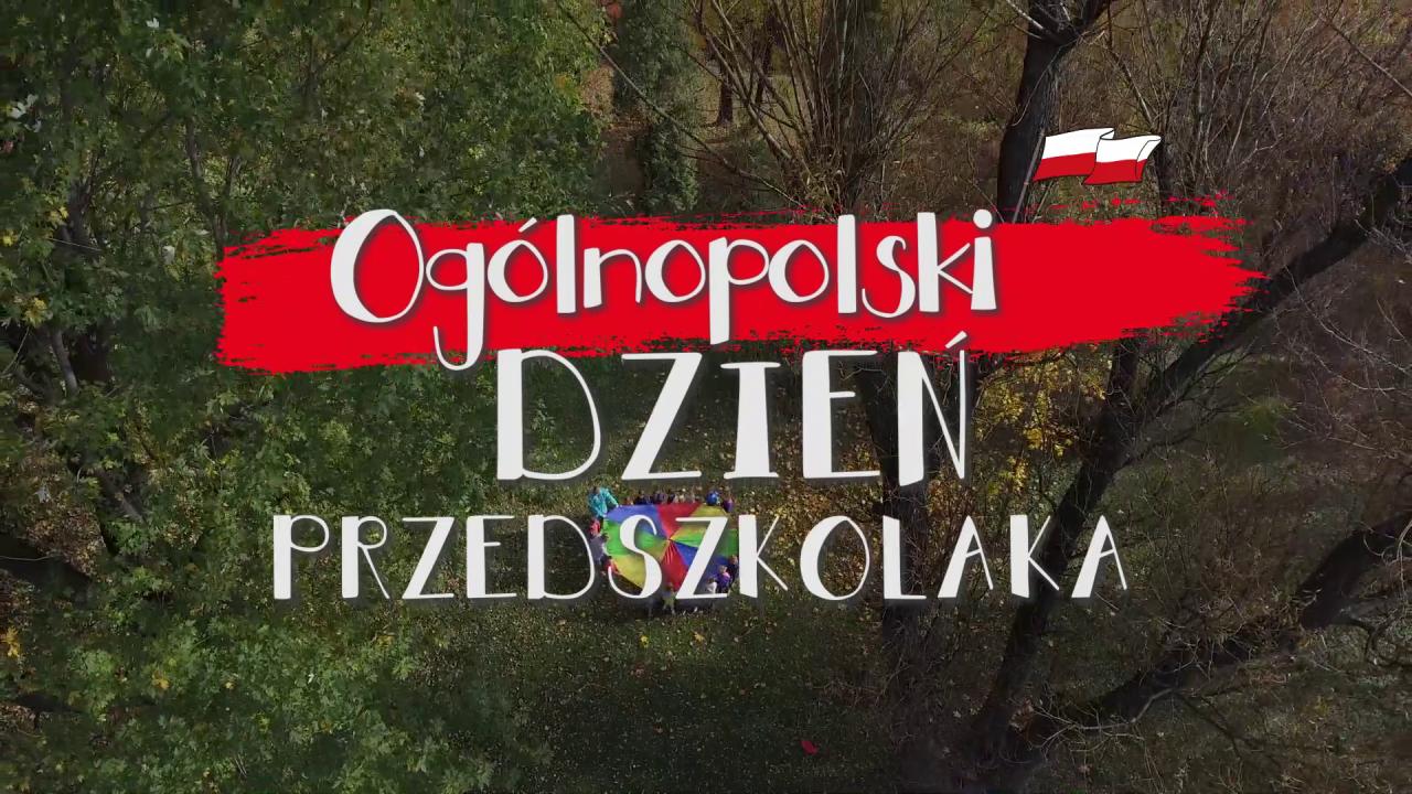 Podsumowanie całotygodniowych obchodów Ogólnopolskiego Dnia Przedszkolaka - FILM